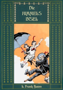 Die Himmelsinsel – Eine Geschichte aus dem Grenzland von Oz von Baum,  L. Frank, Weber,  Maria