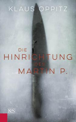 Die Hinrichtung des Martin P. von Oppitz,  Klaus