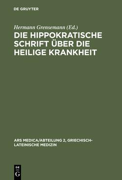 Die hippokratische Schrift Über die heilige Krankheit von Grensemann,  Hermann