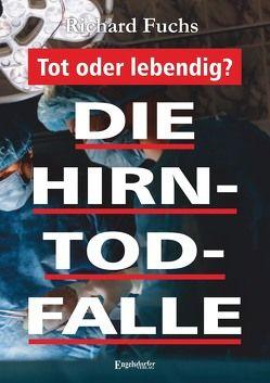 Die Hirntod-Falle von Fuchs,  Richard