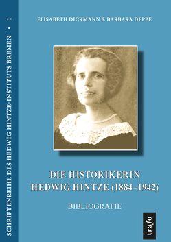 Die Historikerin Hedwig Hintze (1884–1942) von Deppe,  Barbara, Dickmann,  Elisabeth