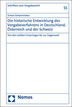 Die historische Entwicklung des Vergabeverfahrens in Deutschland, Österreich und der Schweiz von Schoenmaker,  Simon