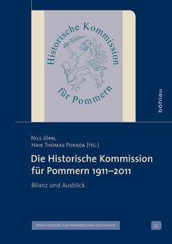 Die Historische Kommission für Pommern 1911–2011 von Porada,  Haik Thomas