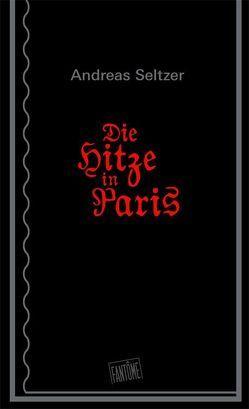 Die Hitze in Paris von Seltzer,  Andreas