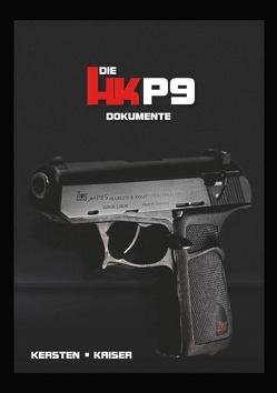 Die HK P9 Dokumente von Kaiser,  Markus, Kersten,  Manfred