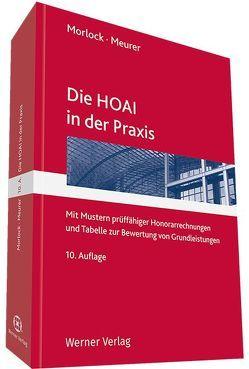 Die HOAI in der Praxis von Meurer,  Karsten, Morlock,  Alfred