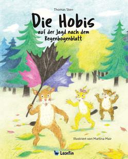 Die Hobis auf der Jagd nach dem Regenbogenblatt von Mair,  Martina, Sterr,  Thomas