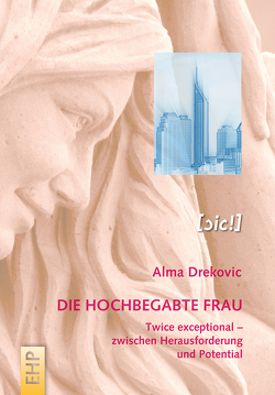 Die hochbegabte Frau von Drekovic,  Alma