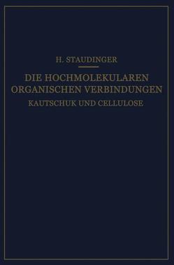 Die Hochmolekularen Organischen Verbindungen von Staudinger,  Hermann