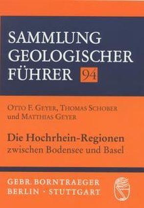 Die Hochrhein-Regionen zwischen Bodensee und Basel von Geyer,  Matthias, Geyer,  Otto F, Schober,  Thomas
