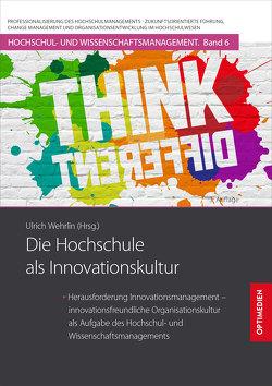 Die Hochschule als Innovationskultur von Prof. Dr. Dr. h.c. Wehrlin,  Ulrich