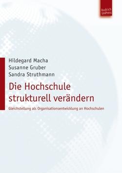 Die Hochschule strukturell verändern von Gruber,  Susanne, Macha,  Hildegard, Struthmann,  Dr.Sandra