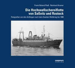 Die Hochseefischereiflotte von Saßnitz und Rostock von Fließ,  Frank-Roland, Kramer,  Reinhard