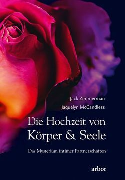 Die Hochzeit von Körper und Seele von McCandless,  Jaqueline, Pilz,  Werner, Widegreen,  Andrea, Zimmerman,  Jack