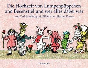 Die Hochzeit von Lumpenpüppchen und Besenstiel und wer alles dabei war von Hertzsch,  Kati, Pincus,  Harriet, Sandburg,  Carl