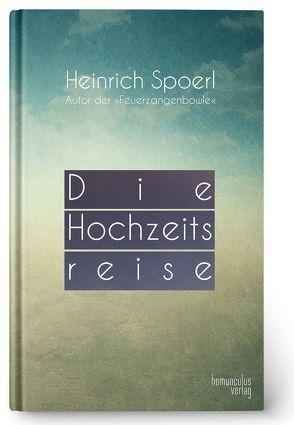 Die Hochzeitsreise / Wenn wir alle Engel wären von Spoerl,  Heinrich