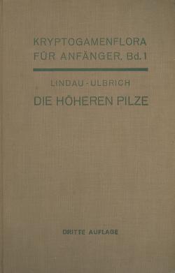 Die höheren Pilze von Lindau,  Gustav, Pilger,  R., Ulbrich,  Eberhard