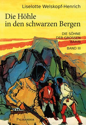 Die Höhle in den schwarzen Bergen von Welskopf-Henrich,  Liselotte