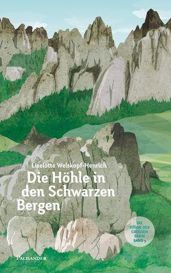 Die Höhle in den schwarzen Bergen von Lieb,  Claudia, Welskopf-Henrich,  Liselotte
