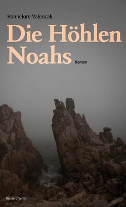 Die Höhlen Noahs von Valencak,  Hannelore