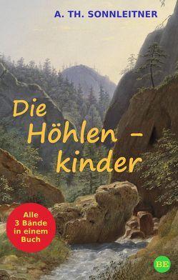Die Höhlenkinder von Sonnleitner,  A. Th.