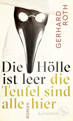 Die Hölle ist leer – die Teufel sind alle hier von Roth,  Gerhard