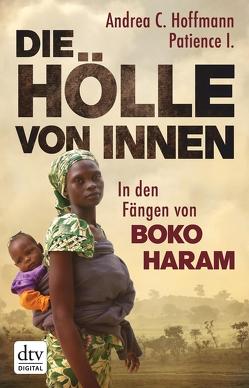 Die Hölle von innen von Hoffmann,  Andrea C, I.,  Patience