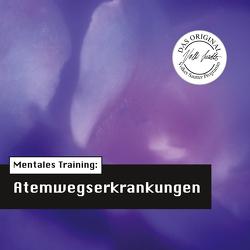Die Hörapotheke – Mentales Training: Atemwegserkrankungen (MP3-Version) von Hemmen,  Nils Hemme, Hildebrand,  Kathrin, Klar,  Wolfgang, Sautter,  Volker