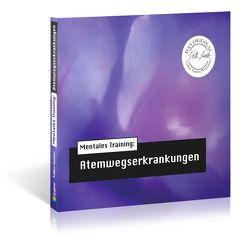 Die Hörapotheke – Mentales Training: Atemwegserkrankungen von Hemmen,  Nils Hemme, Hildebrand,  Kathrin, Klar,  Wolfgang, Sautter,  Volker