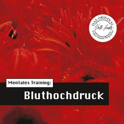 Die Hörapotheke – Mentales Training: Bluthochdruck (MP3-Version) von Hemmen,  Nils Hemme, Hildebrand,  Kathrin, Klar,  Wolfgang, Sautter,  Volker