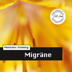 Die Hörapotheke – Mentales Training: Migräne (MP3-Version) von Hemmen,  Nils Hemme, Hildebrand,  Kathrin, Klar,  Wolfgang, Sautter,  Volker