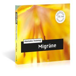 Die Hörapotheke – Mentales Training: Migräne von Hemmen,  Nils Hemme, Hildebrand,  Kathrin, Klar,  Wolfgang, Sautter,  Volker