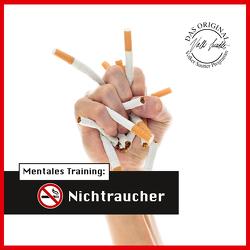 Die Hörapotheke – Mentales Training: Nichtraucher. Der bessere Weg, mit  dem Rauchen aufzuhören (MP3-Version) von Hemmen,  Nils Hemme, Sautter,  Volker