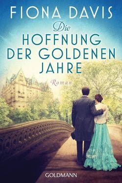 Die Hoffnung der goldenen Jahre von Davis,  Fiona, Heinemann,  Doris