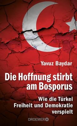 Die Hoffnung stirbt am Bosporus von Baydar,  Yavuz, Dedekind,  Henning, Roller,  Werner