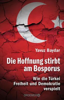 Die Hoffnung stirbt am Bosporus von Baydar,  Yavuz