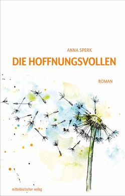 Die Hoffnungsvollen von Sperk,  Anna
