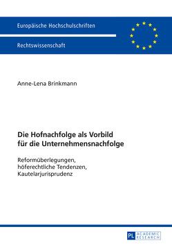 Die Hofnachfolge als Vorbild für die Unternehmensnachfolge von Brinkmann,  Anne-Lena