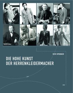 Die hohe Kunst der Herrenkleidermacher von Sprenger,  Ruth