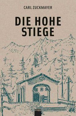 Die hohe Stiege von Bumann,  Hans-Peter, Bumann,  Norbert, Zuckmayer,  Carl