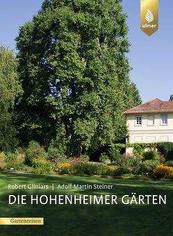 Die Hohenheimer Gärten von Gliniars,  Robert, Steiner,  Adolf Martin