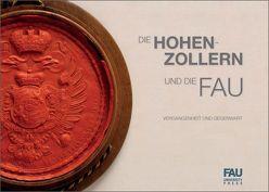 Die Hohenzollern und die FAU von Hofmann-Randall,  Christina