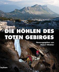 Die Höhlen des Toten Gebirges von Winkler,  Robert