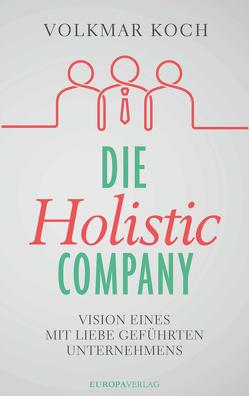 Die Holistic Company von Koch,  Volkmar