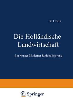 Die Holländische Landwirtschaft von Frost,  J.