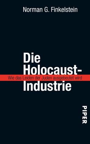 Die Holocaust-Industrie von Finkelstein,  Norman G., Reuter,  Helmut