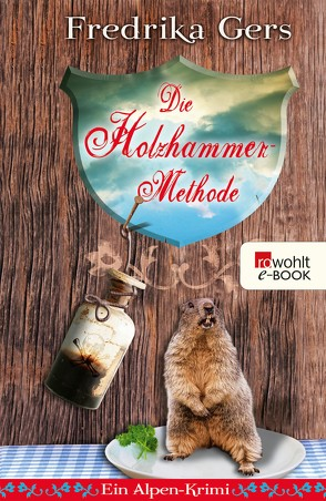 Die Holzhammer-Methode von Gers,  Fredrika
