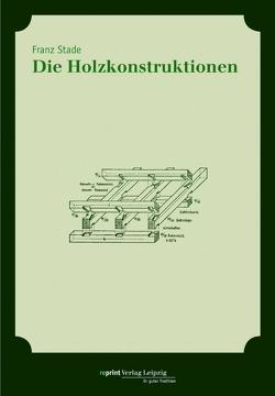 Die Holzkonstruktionen von Röder,  Klaus, Stade,  Franz