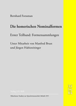 Die homerischen Nominalformen von Brust,  Manfred, Forssman,  Bernhard, Habisreitinger,  Jürgen