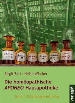 Die homöopathische Aponeo Hausapotheke von Wischer,  Heike, Zart,  Birgit